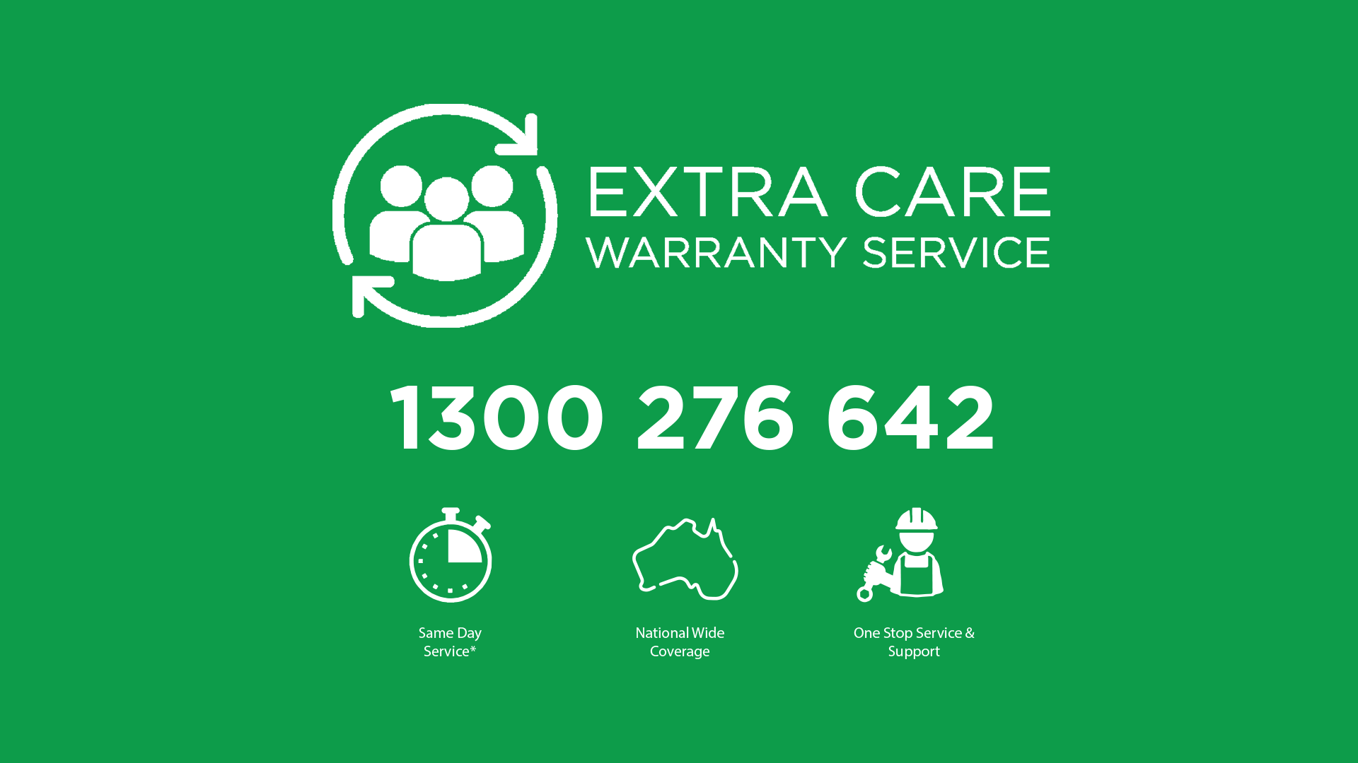 Extra Care Warranty Service Image – Call 1300 276 642 to lodge a warranty claim.